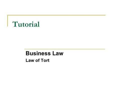 Tutorial Business Law Law of Tort. Question 1 The driver of a car driving at a fast speed hits a pedestrian who had just stepped down from the footpath.