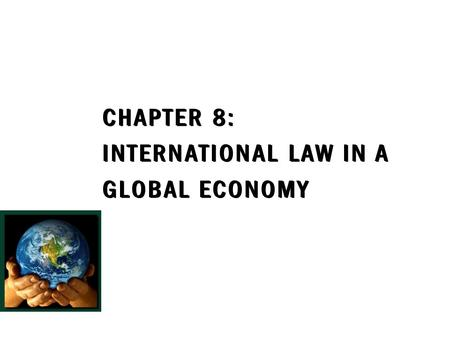 Chapter 8: International Law in a Global Economy