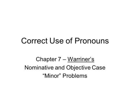 Correct Use of Pronouns