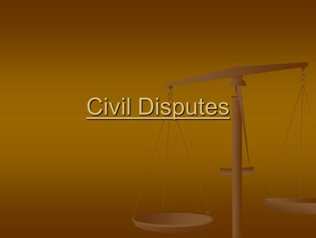 Civil Disputes. Civil Law is known as Private Law. Civil Law is known as Private Law. It regulates disputes between individuals; between parties; and.