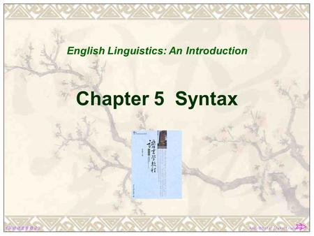 Chapter 5 Syntax English Linguistics: An Introduction.