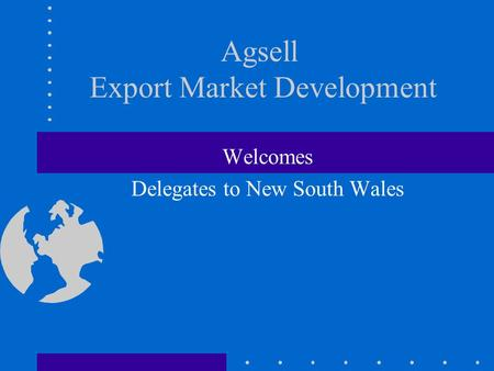 Agsell Export Market Development Welcomes Delegates to New South Wales.