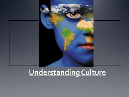 "Understanding Culture. Say What? What does this quote mean… ""There are two ways to make a person feel homeless…One is to destroy his home and the other."