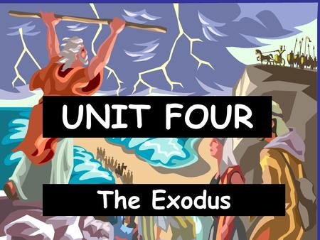 UNIT FOUR The Exodus. I. The Timeline Israelites become slaves in Egypt 1500ish BC 1290 BC Moses leads people out of Egypt 1250 BC Israelites reach the.