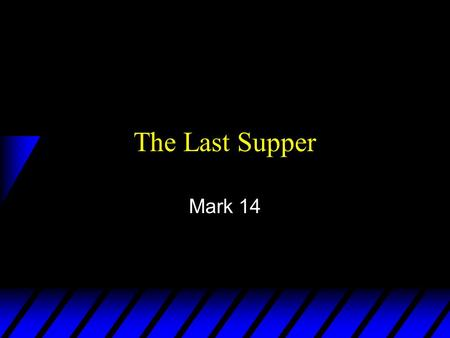 "The Last Supper Mark 14. Context u ""Why this waste?"" Controversy u The Pharisees want to kill Christ (14:1) u At Dinner on this night: –The betrayal (14:17-21)"