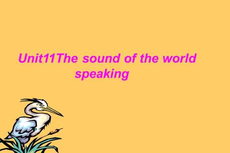 Unit11The sound of the world speaking 荷中 刘清忠 Useful expressions Asking for advice Can you help me decide...? Could you please... ? Can I ask you for.