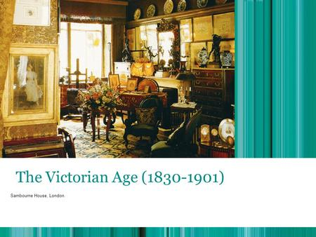 The Victorian Age ( ) The Victorian Age