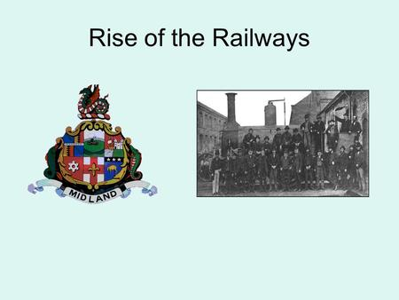 Rise of the Railways. Before the railways Roads were in bad condition Horsepower could only carry small loads Canals could not meet growing demand What.