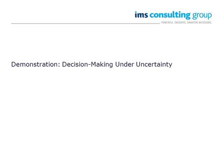 Demonstration: Decision-Making Under Uncertainty.