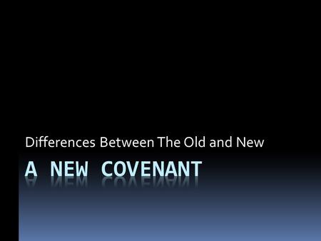 Differences Between The Old and New. Rivers of Blood Think for a moment about the realities of living under the Mosaic covenant: 730 yearling lambs offered.