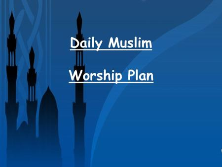 Daily Muslim Worship Plan. We are Productive Muslims ! https://www.youtube.com/watch?v=Qg_2gQ 7ZKvI&list=SP56B1AEB268FE4C45 https://www.youtube.com/watch?v=Qg_2gQ.