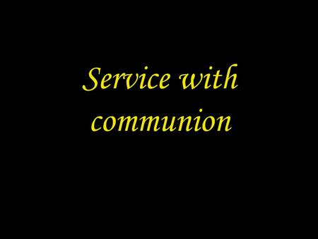 Service with communion. 2 PREPARATION IN THE NAME In the name of the Father and of the Son † and of the Holy Spirit. Amen.