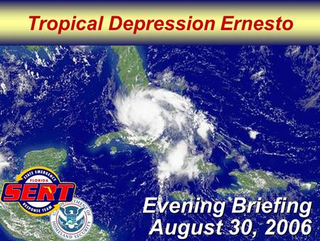 Tropical Depression Ernesto Evening Briefing August 30, 2006.