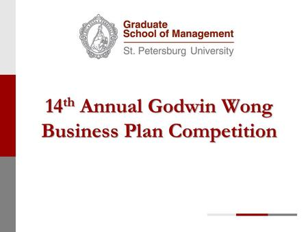 14 th Annual Godwin Wong Business Plan Competition.