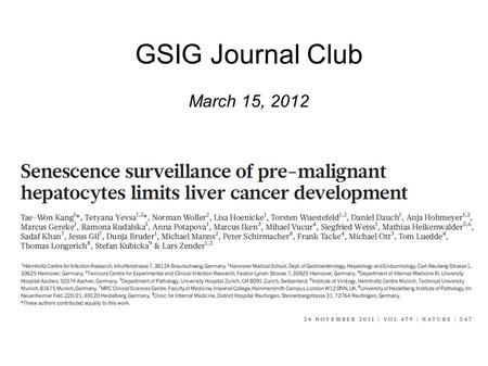 GSIG Journal Club March 15, 2012. Chemical carcinogens Farazi & DePinho, Nat Rev Can, 2006 Hepatocellular carcinoma (HCC) Malignant adult tumor with.