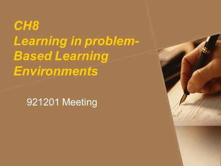 CH8 Learning in problem- Based Learning Environments 921201 Meeting.