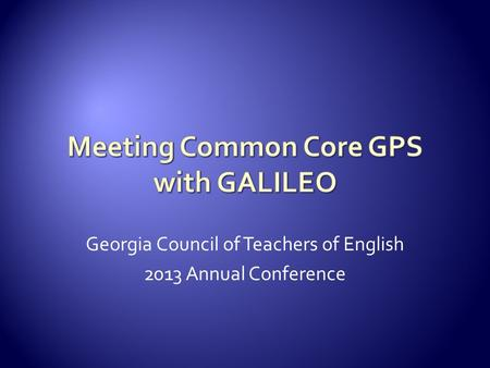 Georgia Council of Teachers of English 2013 Annual Conference.