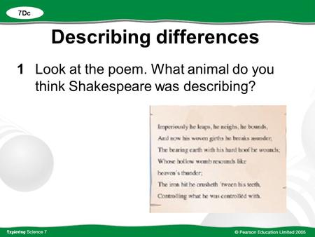 Describing differences 1Look at the poem. What animal do you think Shakespeare was describing? 7Dc.