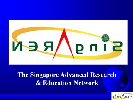 The Singapore Advanced Research & Education Network.