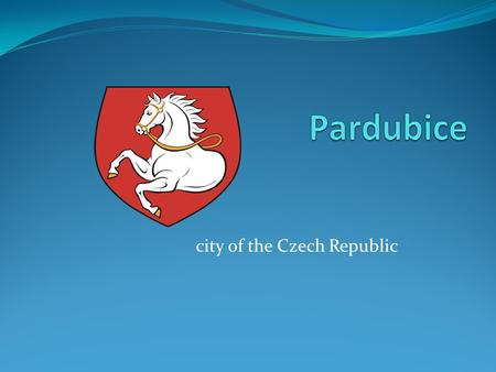 City of the Czech Republic. Location Pardubice is situated in the Eastern Bohemia at the confluence of the rivers Elbe and Chrudimka.