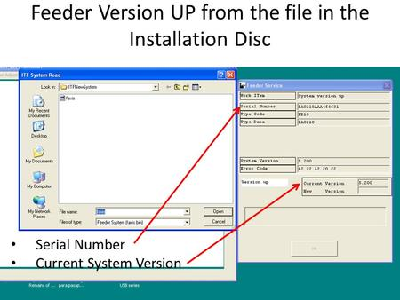 Feeder Version UP from the file in the Installation Disc Serial Number Current System Version.