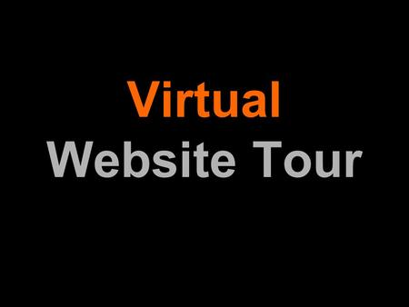 Virtual Website Tour. Introduction to the Website The website has many components, ranging from simple pictures and generic team information, to our own.
