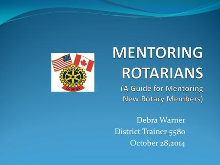 Debra Warner District Trainer 5580 October 28,2014.