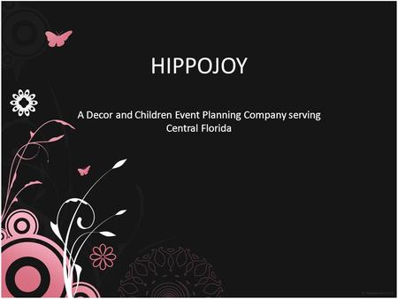HIPPOJOY A Decor and Children Event Planning Company serving Central Florida.