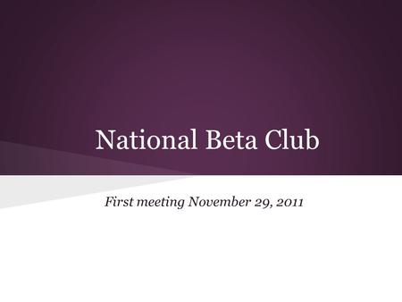 National Beta Club First meeting November 29, 2011.