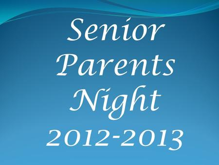 Senior Parents Night 2012-2013. Topics of Discussion  Please hold questions until the end  College Admissions Dual Enrolled Students Cost Acceptance.