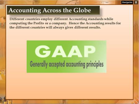 Different countries employ different Accounting standards while computing the Profits or a company. Hence the Accounting results for the different countries.