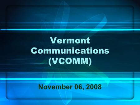 Vermont Communications (VCOMM) November 06, 2008.