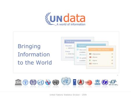 United Nations Statistics Division - 2009 Bringing Information to the World.