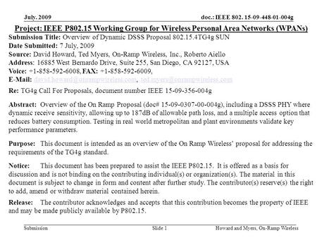 Submission doc.: IEEE 802. 15-09-448-01-004g July. 2009 Howard and Myers, On-Ramp WirelessSlide 1 Project: IEEE P802.15 Working Group for Wireless Personal.