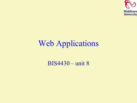 Web Applications BIS4430 – unit 8. Learning Objectives Explain the uses of web application frameworks Relate the client-side, server-side architecture.