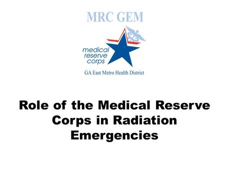 Role of the Medical Reserve Corps in Radiation Emergencies.