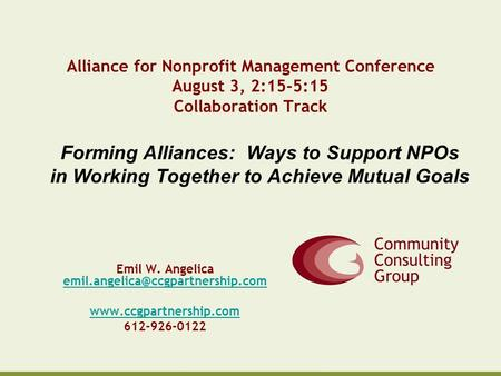 Alliance for Nonprofit Management Conference August 3, 2:15-5:15 Collaboration Track Emil W. Angelica