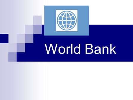 World Bank. What is world bank??? The World Bank is a vital source of financial and technical assistance to developing countries around the world. Its.