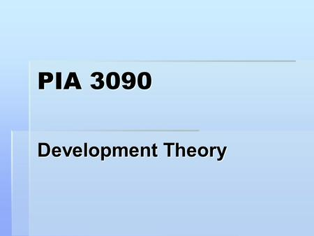 PIA 3090 Development Theory. Reports I. Literary Map II. Golden Oldies of the Week III. Synthesis.