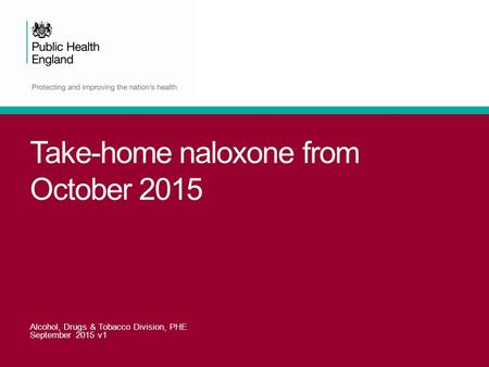 Take-home naloxone from October 2015