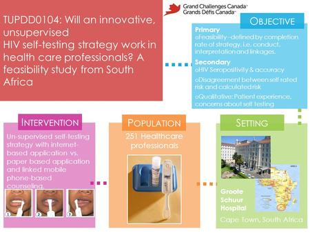 TUPDD0104: Will an innovative, unsupervised HIV self-testing strategy work in health care professionals? A feasibility study from South Africa Primary.