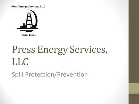 Press Energy Services, LLC Spill Protection/Prevention.