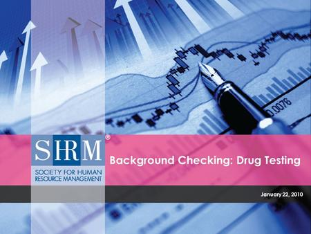 January 22, 2010 Background Checking: Drug Testing.