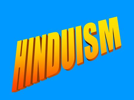 Hindus Aum or Om 13.33% 900 Million Indigenous (native) religion India.