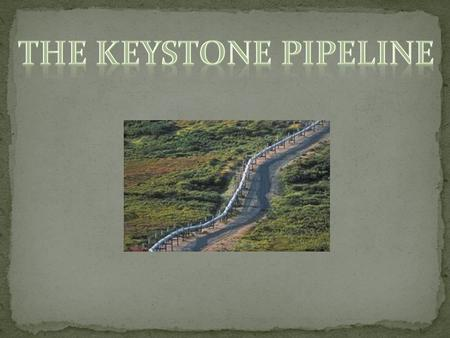 The Keystone Pipeline is a pipeline system to transport synthetic crude oil and diluted bitumen (dilbit) from the Athabasca Oil Sands in northeastern.