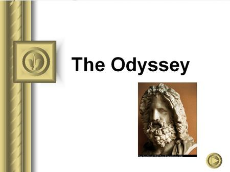 The BIG Idea: Odysseus's story is every person's story. The adversities that Odysseus must pass through are archetypal trials of type and pattern.