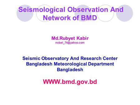 Seismological Observation And Network of BMD
