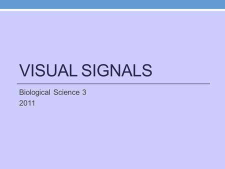 VISUAL SIGNALS Biological Science 3 2011. What is vision? Light signals are detected by photoreceptors in the eye (in mammals, located on the retina at.