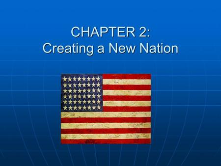 CHAPTER 2: Creating a New Nation. CONFEDERATION AND THE CONSTITUTION – SECTION 3 After the Revolution, many favored a Republic After the Revolution, many.