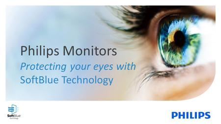 Philips Monitors Protecting your eyes with SoftBlue Technology.